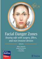 Facial Danger Zones: Staying safe with surgery, fillers, and non-invasive devices 1st Edition 2020 مناطق خطرناک صورت