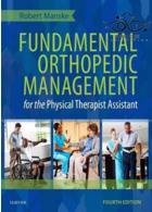 Fundamental Orthopedic Management for the Physical Therapist Assistant 4th Edition2015 مدیریت ارتوپدی برای دستیار درمانگر