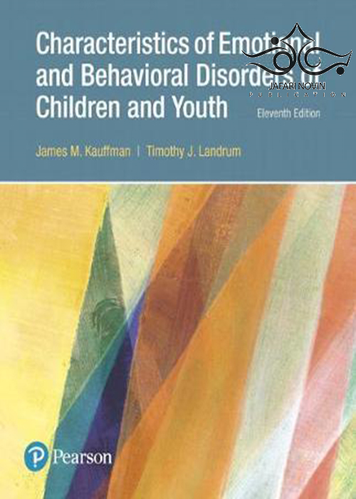 Characteristics of Emotional and Behavioral Disorders of Children and Youth 11th Edition2017 ویژگی های اختلالات عاطفی و رفتاری کودکان و جوانان