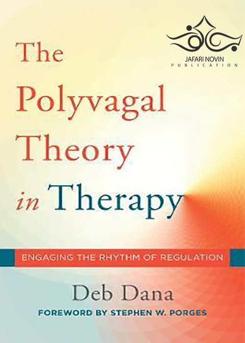 The Polyvagal Theory in Therapy, 1st Edition2018 نظریه پلی وگال در درمان