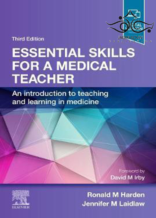 2021 Essential Skills for a Medical Teacher: An Introduction to Teaching and Learning in Medicine